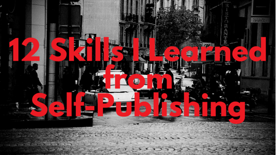 12 Skills I Learned from Self-Publishing (1)