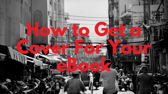 How to Get a Cover For Your eBook