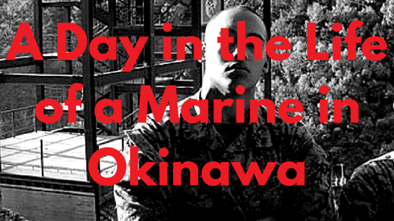 A Day in the Life of a Marine in Okinawa