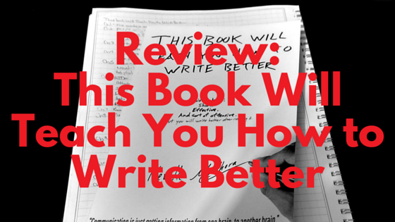 Review- This Book Will Teach You How to Write Better