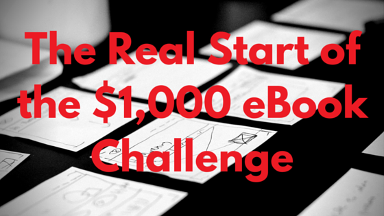The Real Start of the $1,000 eBook Challenge